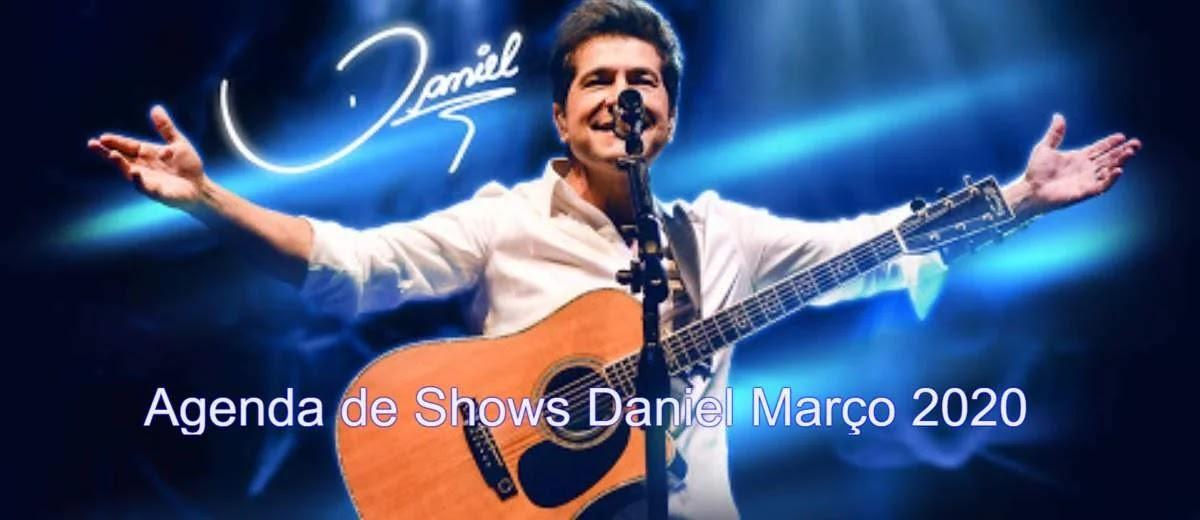 Agenda Shows Daniel Março 2020 Cidades, Locais e Ingressos