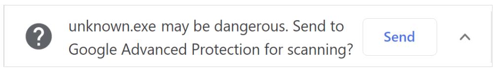 unknown.exe は危険かもしれません。Google Advanced Protection に送信してスキャンしますか?