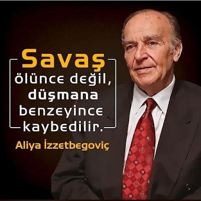 """""""Savaş ölünce değil düşmana benzeyince kaybedilir, Aliya İzzetbegoviç, bilge kral, lider, bosna, bosna hersek, yugoslavya, savaş,"""