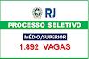Rio tem inscrições abertas de 1.892 vagas para níveis médio e superior (Diversas áreas). Saiba Mais