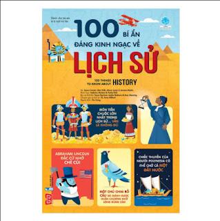 100 Bí Ẩn Đáng Kinh Ngạc Về Lịch Sử - 100 Things To Know About History ebook PDF-EPUB-AWZ3-PRC-MOBI