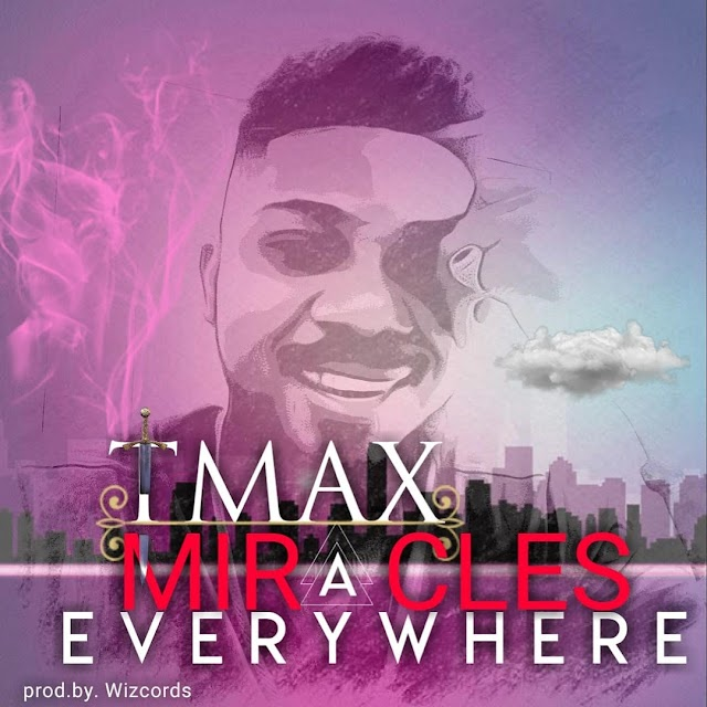 [ Download Music ] Tmax - Miracles Everywhere | @tmaxofficial