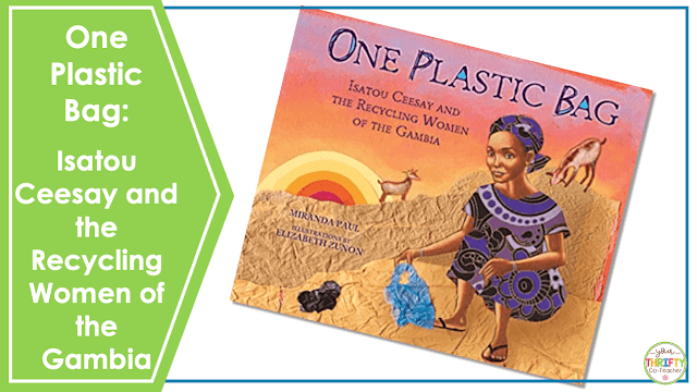 Looking for Earth Day books for upper elementary? Check out One Plastic Bag: Isatou Cessay and the Recycling Women of the Gambia.