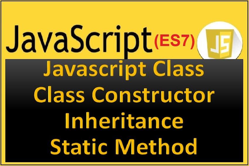 Javascript Class, Constructor, Inheritance and Static Method