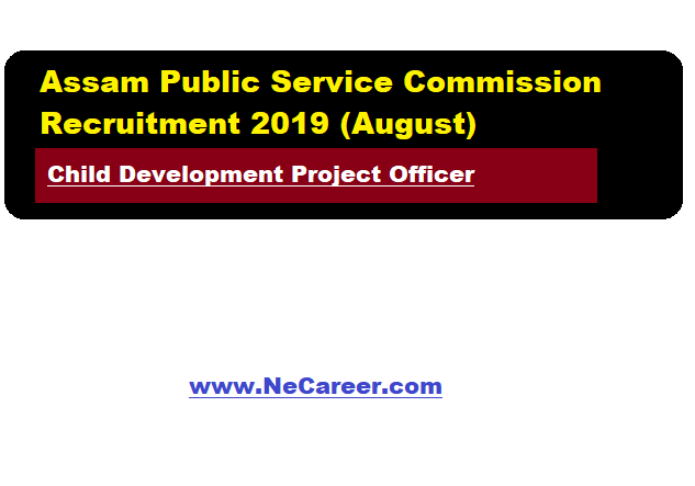 APSC Recruitment 2019 (August) | Child Development Project Officer