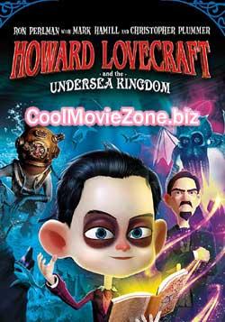 Howard Lovecraft & the Undersea Kingdom (2017)