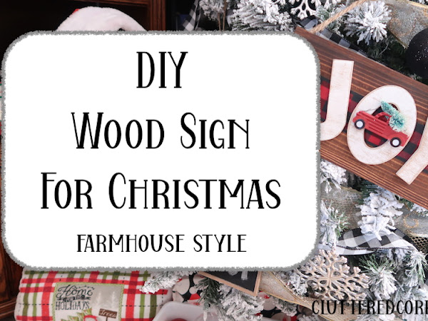 DIY Wood Sign Farmhouse Style and our Christmas Decor