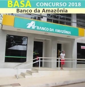 Concurso BASA 2018 - Banco da Amazônia