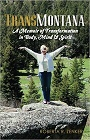https://www.amazon.com/TransMontana-Memoir-Transformation-Body-Spirit/dp/1470051230
