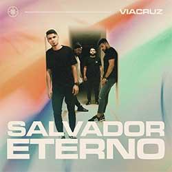 Baixar Música Gospel Salvador Eterno - Viacruz Mp3