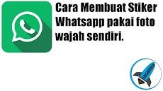 Cara Membuat Stiker WhatsApp Pakai Foto Wajah Sendiri (Trending)