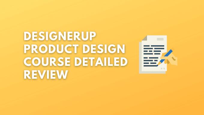 A Review of DesignerUp Product Design Course - Is it Legit?