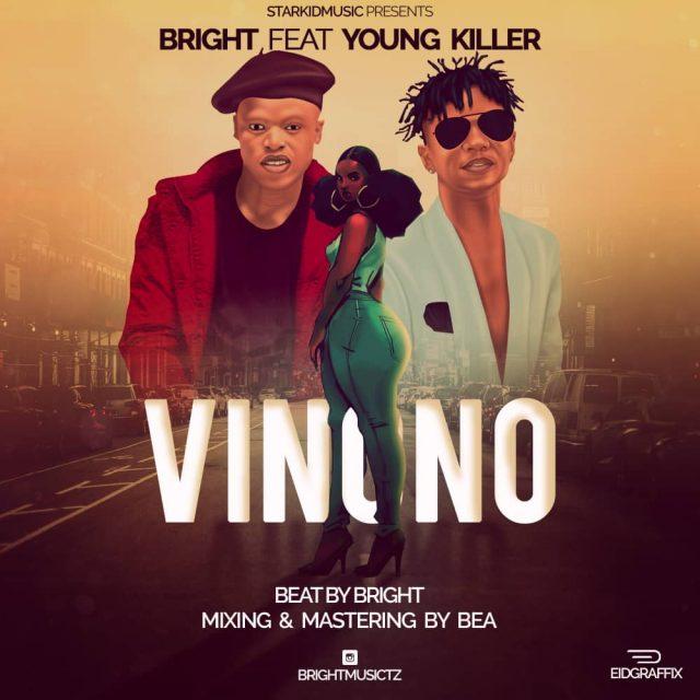 Bright ft Young Killer – Vinono