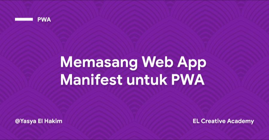 Memasang Web App Manifest untuk PWA