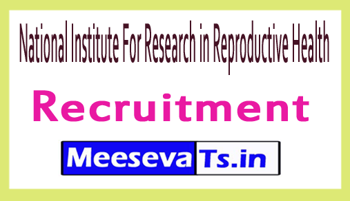 National Institute For Research in Reproductive Health NIRRH Recruitment
