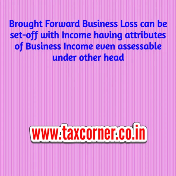 brought-forward-business-loss-can-be-set-off-with-income-having-attributes-of-business-income-even-assessable-under-other-head