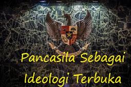 Penjelasan Terlengkap Tentang Pancasila Sebagai Ideologi Terbuka
