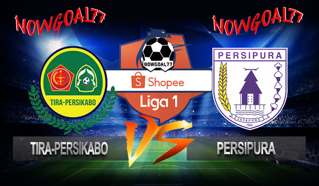 Prediksi Tira-Persikabo VS Persipura 23 Juni 2019