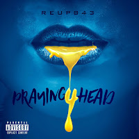 iTunes MP3/AAC Download - Praying 4 Head by Reup843 - stream song free on top digital music platforms online | The Indie Music Board by Skunk Radio Live (SRL Networks London Music PR) - Sunday, 16 June, 2019