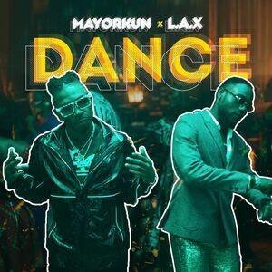 [Music] Mayorkun – Dance Ft. L.A.X