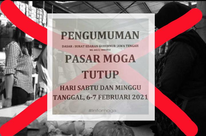 Implementasi Program #JatengDirumahSaja, Pasar Moga Tutup Selama  2 Hari.