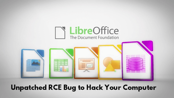 Unpatched RCE Vulnerability in LibreOffice Let Hackers Take Complete Control Of Your Computer