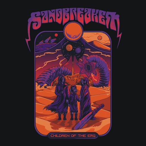 """SANDBREAKER - """"CHILDREN OF THE ERG"""""""