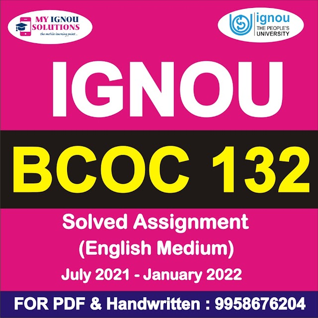 BCOC 132 Solved Assignment 2021-22