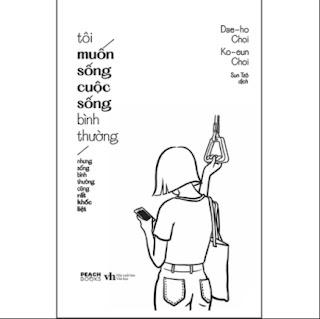 Tôi Muốn Sống Cuộc Sống Bình Thường (Nhưng Sống Bình Thường Cũng Rất Khốc Liệt) ebook PDF-EPUB-AWZ3-PRC-MOBI