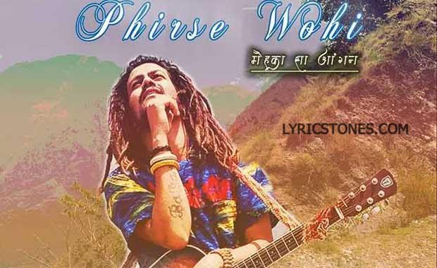 Phirse Wohi Lyrics |Hansraj Raghuwanshi |#Lyricstones.com