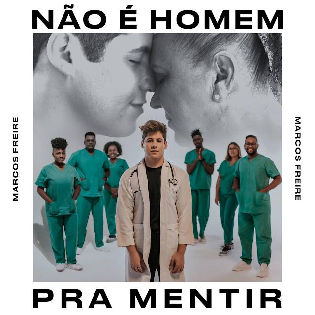 """Marcos Freire lança """"Não é Homem pra Mentir"""""""