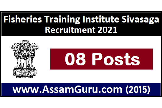 fisheries-training-institute-sivasagar-Job-2021
