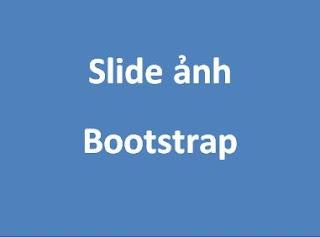 Hướng dẫn tạo slide ảnh sử dụng thư viện Bootstrap