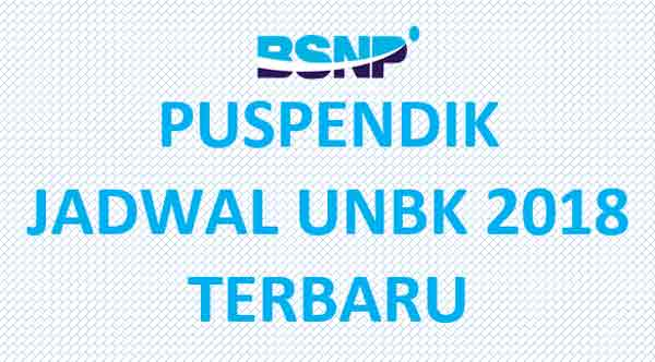 Jadwal Penting UNBK 2018 SMP/SMA/SMK Terupdate