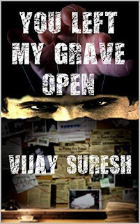 You Left My Grave Open - A nail biting thriller book promotion Vijay Suresh