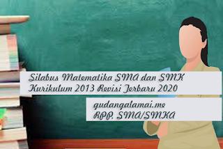 Silabus Matematika SMA dan SMK Kurikulum 2013 Revisi Terbaru 2020
