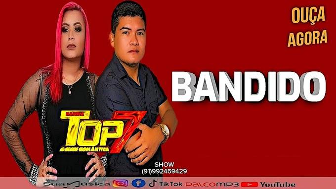 BANDIDO - BANDA TOP 7