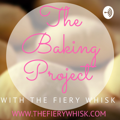The Baking Project Podcast: Click to listen