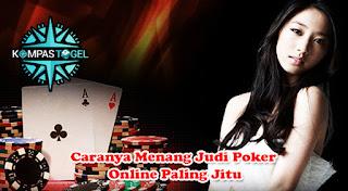 Caranya Menang Judi Poker Online Paling Jitu