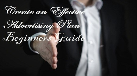 Create an Effective Advertising Plan: Beginners Guide