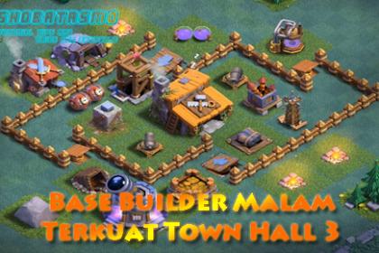 Base Builder Malam Terkuat Town Hall 3