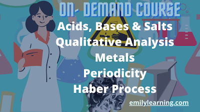 o level chemistry on-demand course on acids, bases, and salts, qualitative analysis, metals, haber process, periodicity