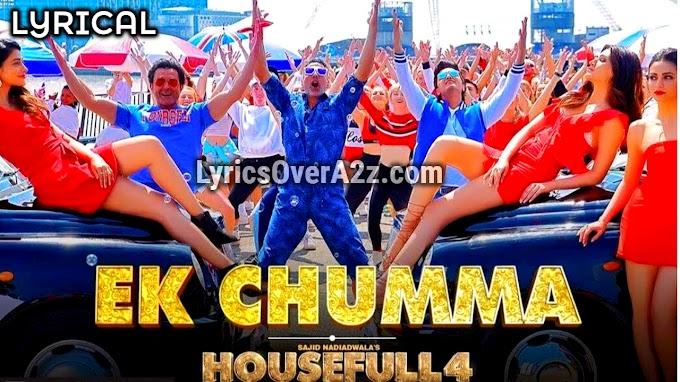 Ek Chumma Lyrics - Housefull 4   Akshay Kumar, Bobby Deol   Lyrics Over A2z