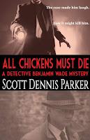 http://scottdennisparker.com/books/mystery/all-chickens-must-die/