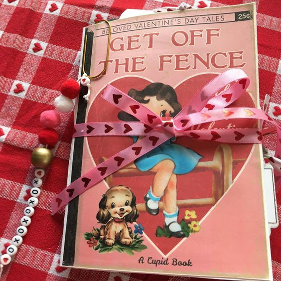 "Priscilla Circelli-Gibbs' ""Get off the fence"" Valentine journal"