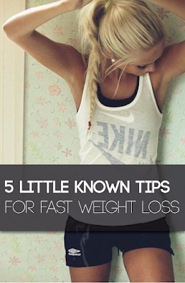 5 Little Known Tips for Fast Weight Loss