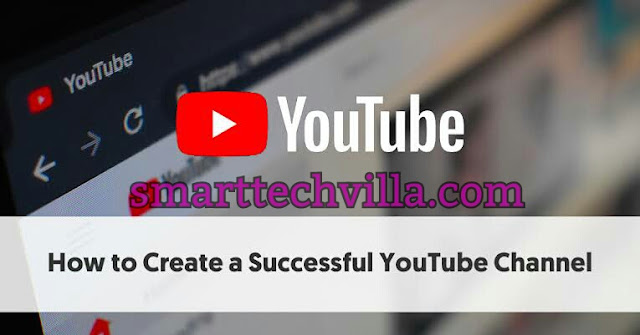 How To Create a successful youtube channel | smarttechvilla