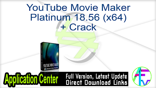 YouTube Movie Maker Platinum 18.56 (x64) + Crack