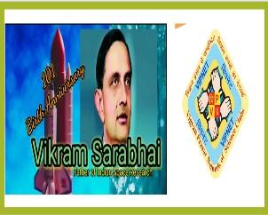 101th Brth Anniversary of Dr Vikram Sarabhai celebrated