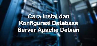 Instalasi dan Konfigurasi Database Server pada Debian (MySQL)